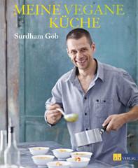 Kochbuch von Surdham Göb: Meine vegane Küche