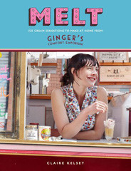 Kochbuch von Claire Kelsey: Melt – Ice Cream Sensation to make at home
