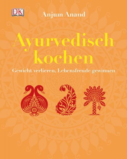Kochbuch von Anjum Anand: Ayurvedisch kochen