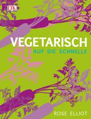 Kochbuch von Rose Elliot: Vegetarisch auf die Schnelle