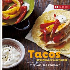 Kochbuch von Laura Washburn: Tacos, Quesadillos & Burritos