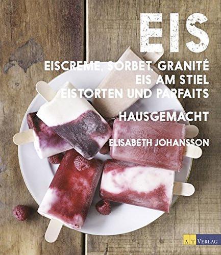 Kochbuch von Elisabeth Johansson: Eis