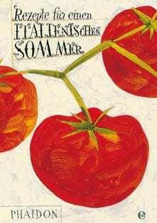 Kochbuch: Rezepte für einen italienischen Sommer