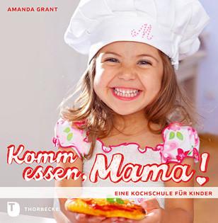 Kochbuch von Amanda Grant: Komm essen, Mama!