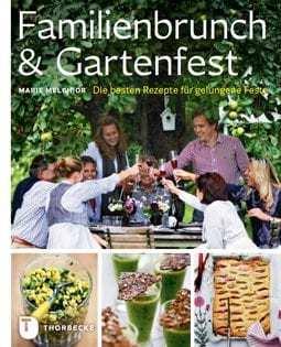 Kochbuch von Marie Melchior: Familienbrunch und Gartenfest
