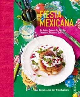 Kochbuch von Fordham & Cruz: Fiesta Mexicana
