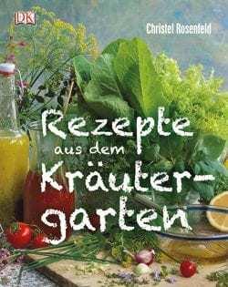 Kochbuch von Christel Rosenfeld: Rezepte aus dem Kräutergarten