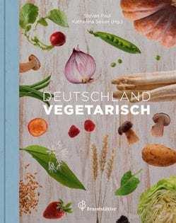 Kochbuch von Stevan Paul, Katharina Seiser (Hg.): Deutschland vegetarisch