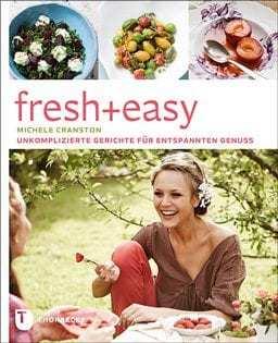 Kochbuch von Michele Cranston: fresh + easy
