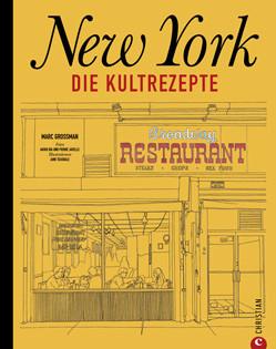 Kochbuch von Marc Grossman: New York - Die Kultrezepte