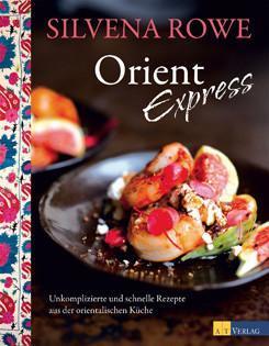 Kochbuch von Silvena Rowe: Orient Express