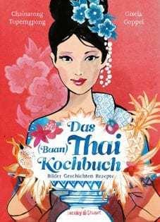 Kochbuch von Chainarong F. Toperngpong: Das (Baan)Thai-Kochbuch