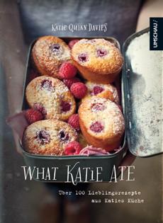 Kochbuch von Katie Quinn Davies: What Katie Ate