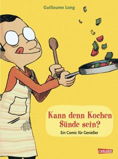 Comic von Guillaume Long: Kann denn Kochen Sünde sein