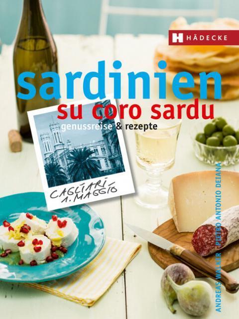 Kochbuch von Andreas Walker + Pietro Antonio Deiana: Sardinien