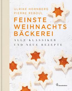 Backbuch von Ulrike Hornberg, Pierre Reboul: Feinste Weihnachtsbäckerei