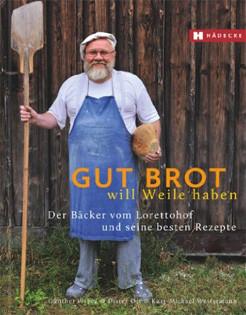 Backbuch von Günther Weber & Dieter Ott: Gut Brot will Weile haben