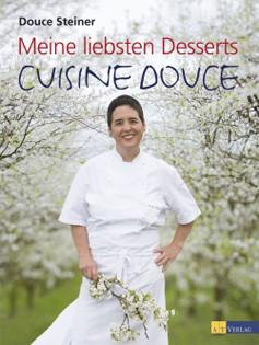 Kochbuch von Douce Steiner: Meine liebsten Desserts