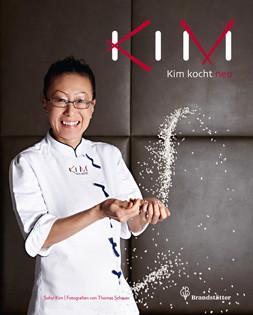 Kochbuch von Sohyi Kim: Kim kocht neu