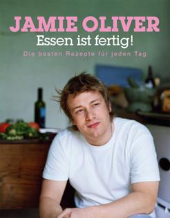 Kochbuch von Jamie Oliver: Essen ist fertig!