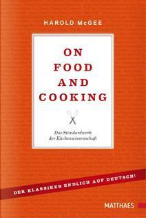 Nachschlagewerk von Harold McGee:  On Food and Cooking