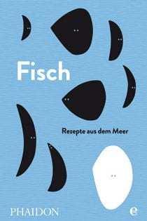 Kochbuch: Fisch – Rezepte aus dem Meer