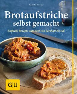 Kochbuch von Martina Kittler: Brotaufstriche selbst gemacht