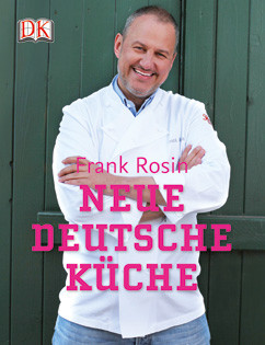 Kochbuch von Frank Rosin: Neue deutsche Küche