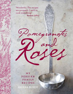 Kochbuch von Ariana Bundy: Pomegranates and Roses