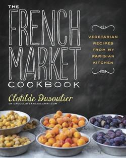 Kochbuch von Clotilde Dusoulier: The French Market Cookbook