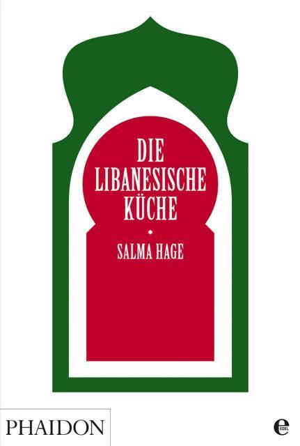 Kochbuch von Salma Hage: Die libanesische Küche