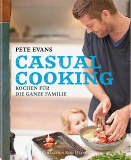 Kochbuch von Pete Evans: Casual Cooking