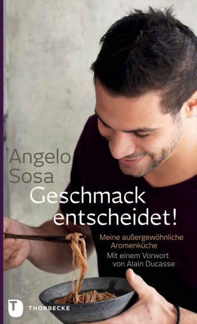 Kochbuch von Angelo Sosa: Geschmack entscheidet