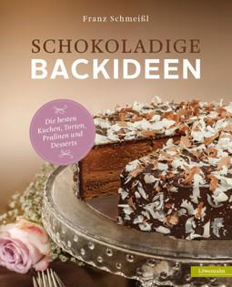 Backbuch von Franz Schmeißl: Schokoladige Backideen