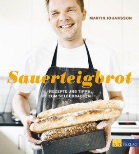 Backbuch von Martin Johansson: Sauerteigbrot