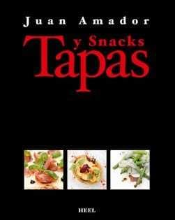 Kochbuch von Juan Amador: Tapas y Snacks