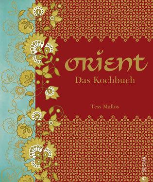 Kochbuch von Tess Mallos: Orient. Das Kochbuch