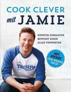 Kochbuch von Jamie Oliver: Cook clever mit Jamie