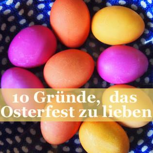 10 Gründe, das Osterfest zu lieben