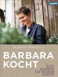 Kochbuch von von Barbara Bonisolli: Barbara kocht