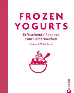 Kochbuch von Constance und Mathilde Lorenzi: Frozen Yogurts