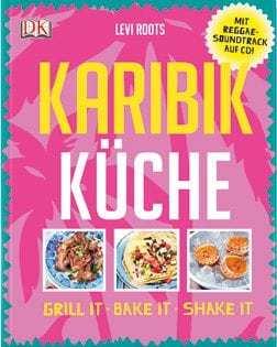 Kochbuch von Levi Roots: Karibik Küche. Grill it, bake it, shake it.