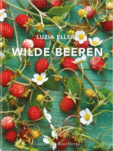 Kochbuch von Luzia Ellert & Gabriele Halper: Wilde Beeren