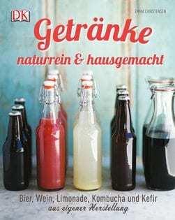 Kochbuch von Emma Christensen: Getränke naturrein & hausgemacht