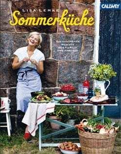 Kochbuch von Lisa Lemke: Sommerküche. Die schönsten Rezepte für Familie und Freunde