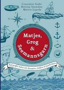 Kochbuch von Martin Lagoda & Bettina Snowdon: Matjes, Grog und Seemansgarn