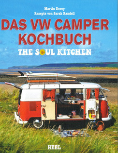 Kochbuch von Martin Dorey & Sarah Randell: Das VW Camper Kochbuch. The Soul Kitchen.