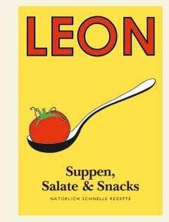 Kochbuch von LEON: Suppen, Salate und Snacks – Natürlich schnelle Rezepte