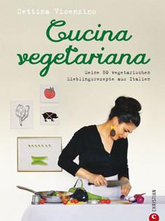 Cettina-Vicenzino-kochbuch-cucina-vegetariana-valentinas