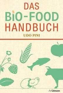 Nachschlagewerk von Udo Pini: Das Bio-Food Handbuch